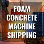 Foam concrete machine shipping