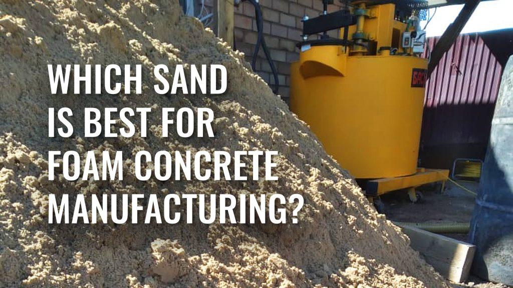 Sand for foam concrete manufacturing